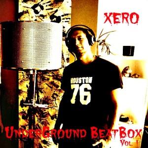 Xero-UnderGround BeatBox vol.1